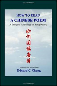 How to Read A Chinese Poem: A Bilingual Anthology of Tang Poetry